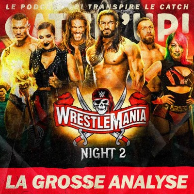 Catch'up! WWE WrestleMania 37 — Night 2 — La Grosse Analyse cover