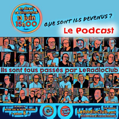 S05Ep51 Podcast LeRadioClub : Que sont-ils devenus ? cover