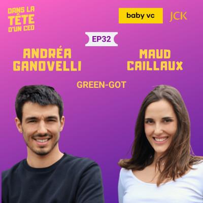 #32 Andréa Ganovelli & Maud Caillaux (Green-Got) : Sur l'écologie & la Néaobanque, la création de Green-Got et leurs ambitions, et plus. cover