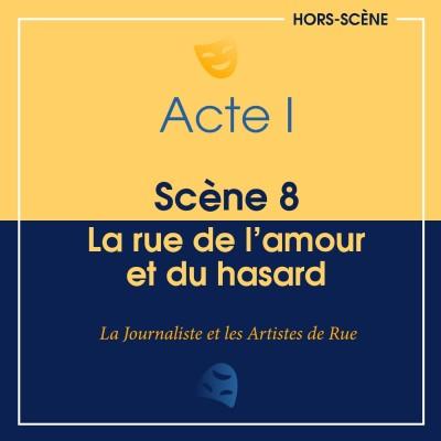 (I ; 8) La rue de l'amour et du hasard cover