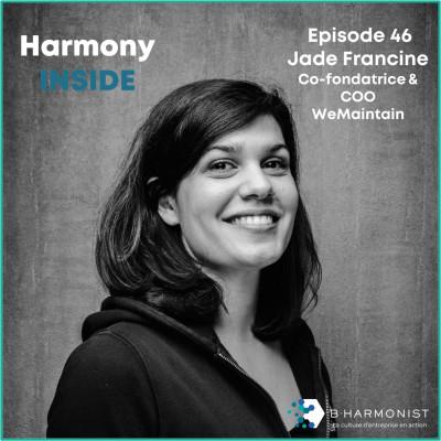 #46 Jade Francine, WeMaintain : « Votre plus grand atout, c'est que vous êtes tous convaincus de ce que vous faites » cover