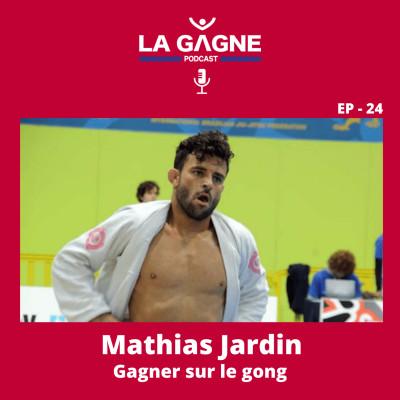 EP 24 - Mathias Jardin, Gagner sur le gong cover