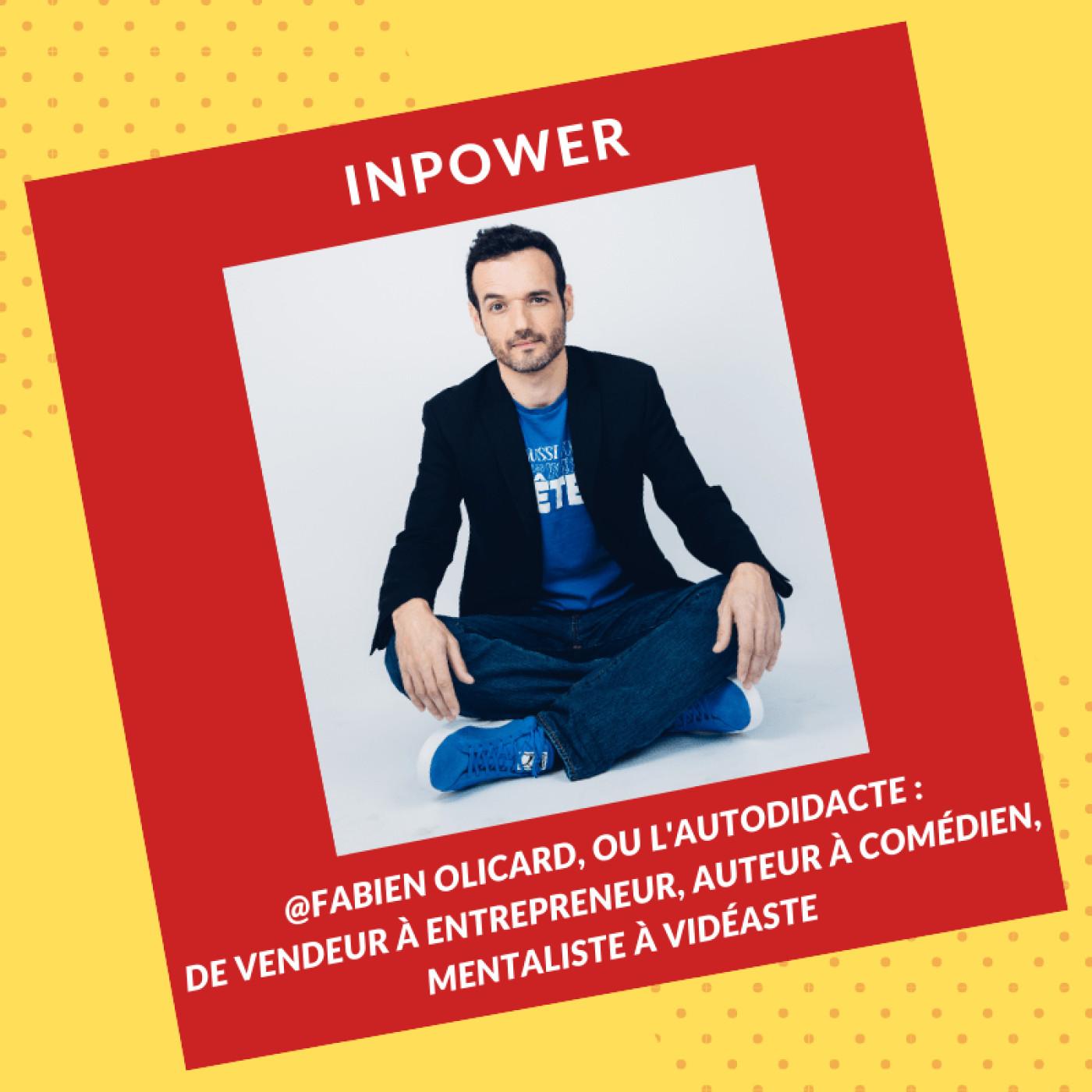 Fabien Olicard, ou l'autodidacte - de vendeur à entrepreneur, auteur à comédien, mentaliste à vidéaste
