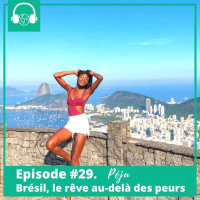 Episode #29. Péju, Brésil, le rêve au-delà des peurs cover