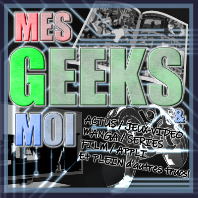 Mes Geeks et Moi cover
