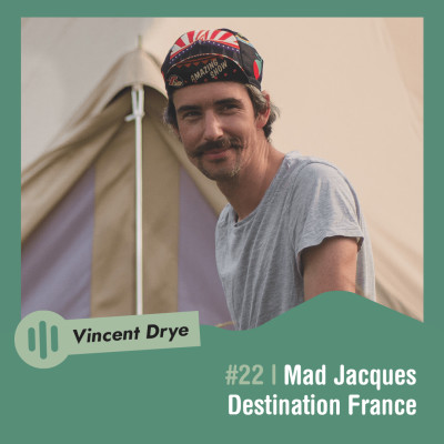 #22 | Vincent Drye - Mad Jacques, destination France cover