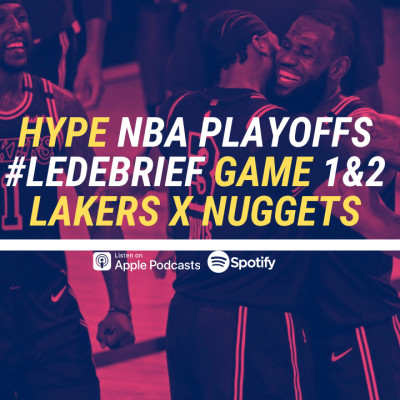 HYPE PODCAST NBA PLAYOFFS  DEBRIEF LAKERS x NUGGETS  GAME 1 & 2 cover