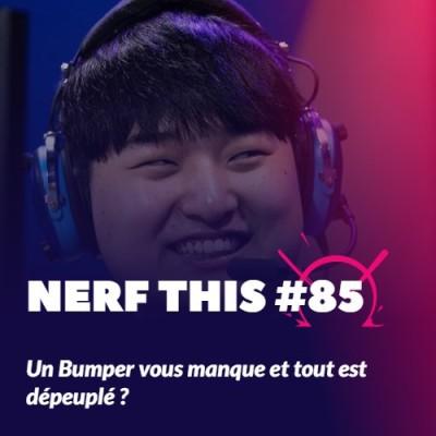Nerf This - Un Bumper vous manque et tout est dépeuplé ?