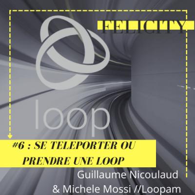 #6 : Se téléporter, ou prendre une Loop cover