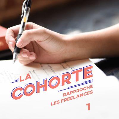 La Cohorte/ S1E1/ Où l'on tente de définir le statut de freelance cover