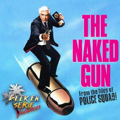 Geek en série vacances 2x02: Police squad (Y a t'il un flic pour sauver la reine ?) cover
