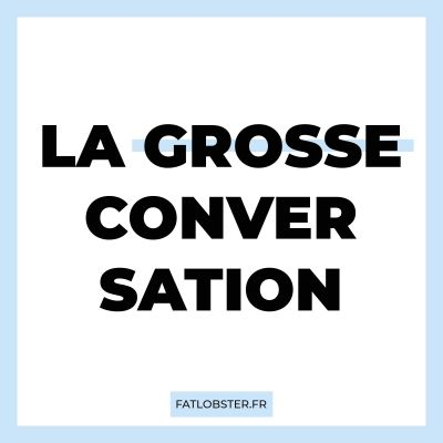 La Grosse Conversation cover