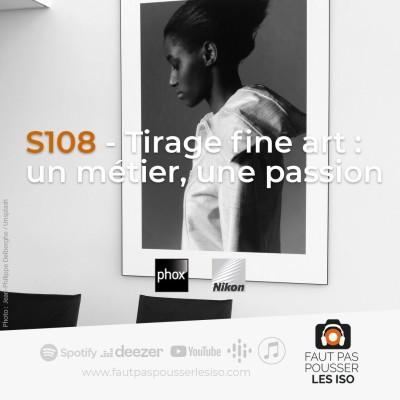 S108 - Tirage fine art : un métier, une passion cover