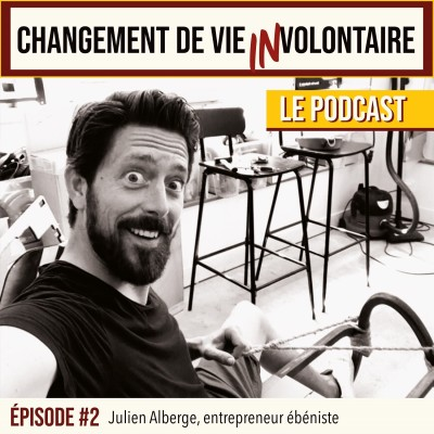 Episode 2: Julien Alberge Entrepreneur Ebéniste cover