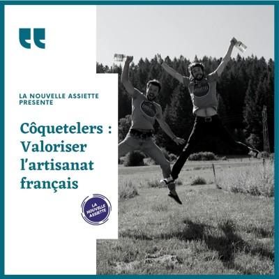 Côquetelers : Valoriser l'artisanat français cover