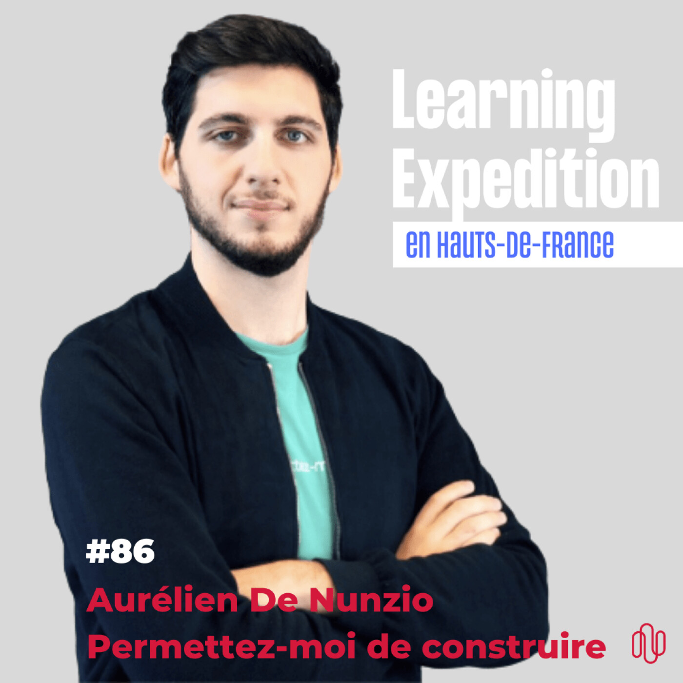 #86 - Aurélien De Nunzio /// L'entrepreneuriat est la meilleure école de la vie - Permettez-moi de construire