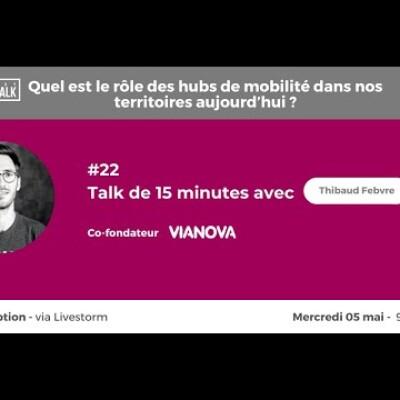 May Talk #22 La gestion de données de mobilité avec Thibaud Febvre (Co-fondateur & COO de Vianova) cover