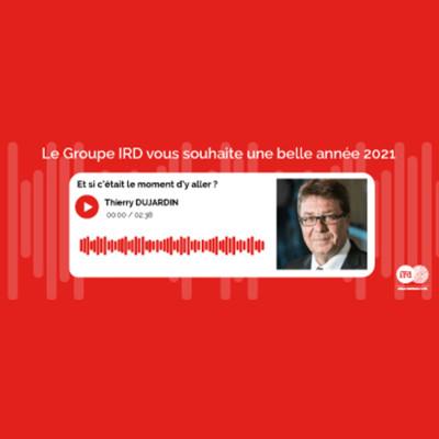 Cover' show Thierry Dujardin - Le Groupe IRD vous souhaite de très belles fêtes de fin d'année !