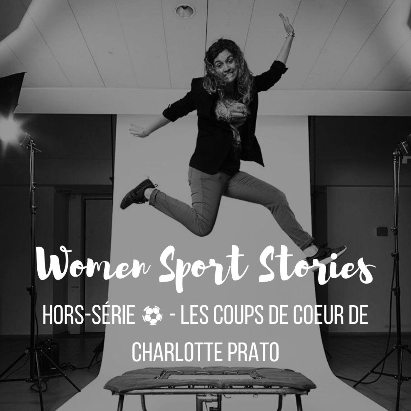 Hors-Série 2 - Football : Les coups de coeurs de Charlotte Prato