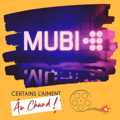image AU CHAUD 4 MUBI (ft. David de Plopcast & Ines de Just Focus / Critique-Film)