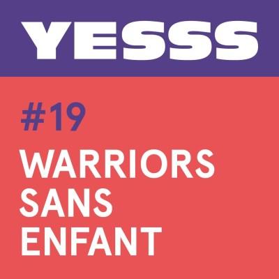 YESSS #19 - Warriors sans enfant cover