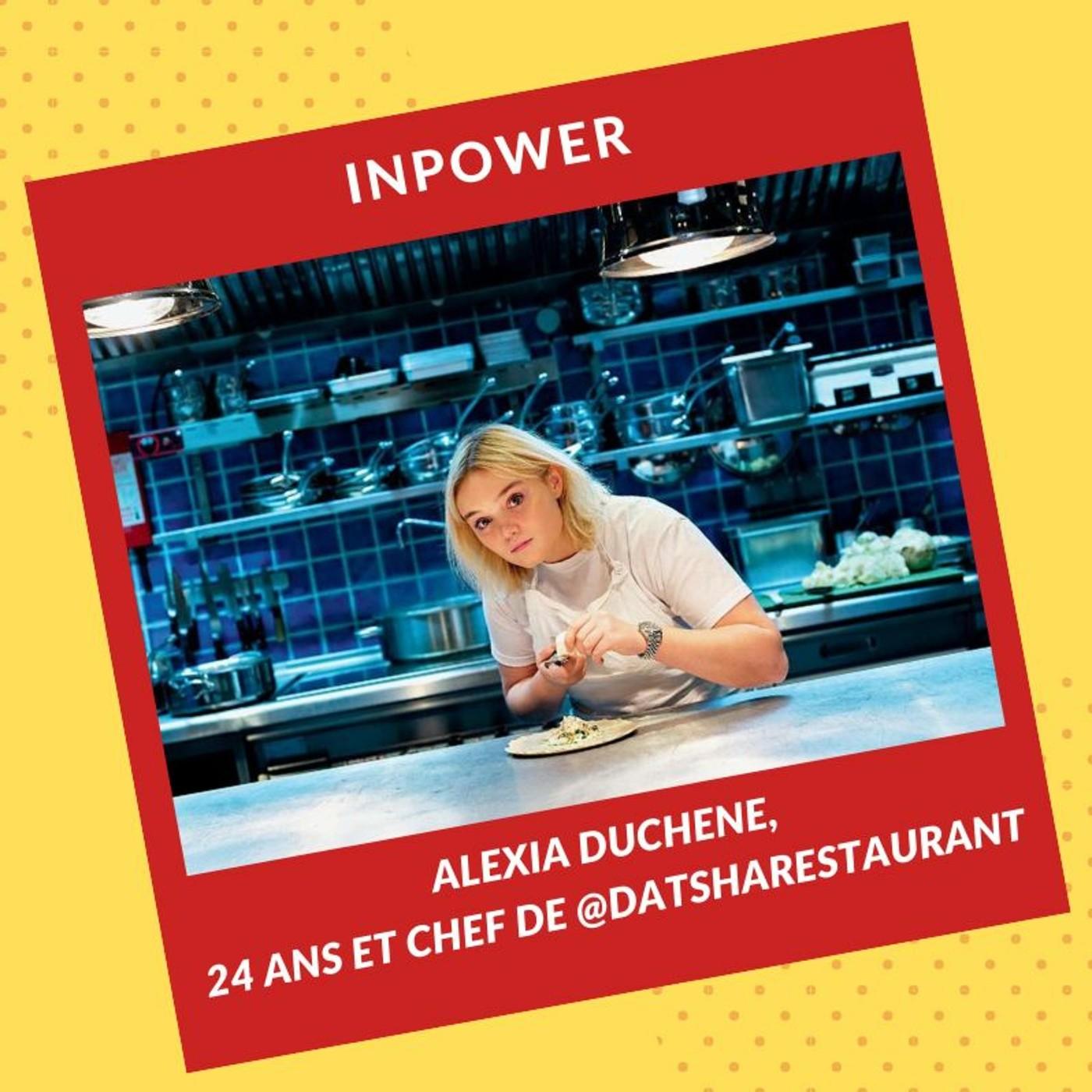 Alexia Duchene, 24 ans et Chef de @DatshaRestaurant