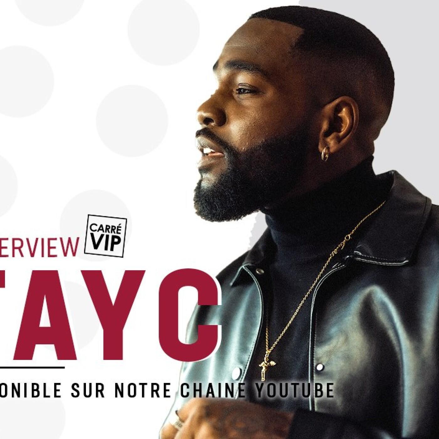 Tayc L'interview Carré Vi