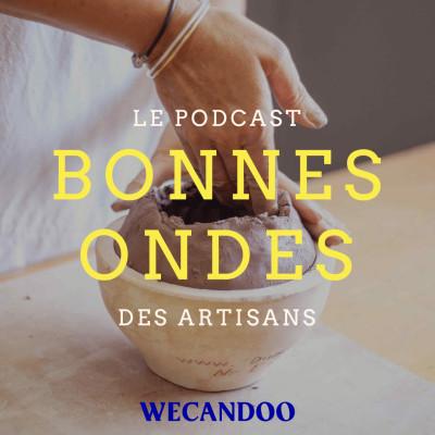 Image of the show Bonnes Ondes, le podcast des artisans par Wecandoo