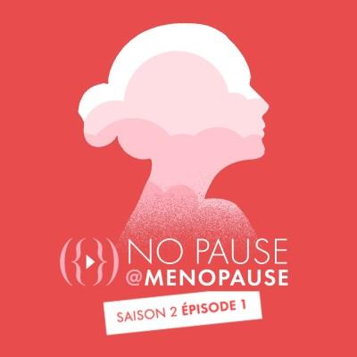 [Saison 2- Épisode 1] : Comment atténuer les symptômes de la ménopause ? cover