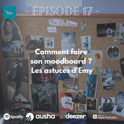 EP17-Comment faire son moodboard ? Les astuces d'Emy cover