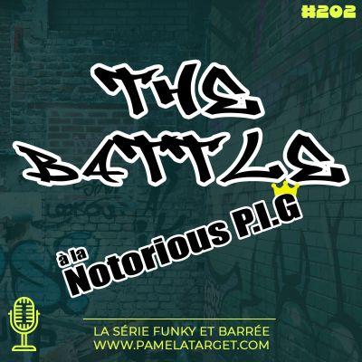 PTS02E02 - THE BATTLE à la notorious PIG cover