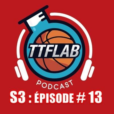 #TTFLPodcast : S3 - Épisode #13 cover