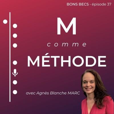 Épisode 37 • M comme MÉTHODE, avec Agnès Blanche MA cover