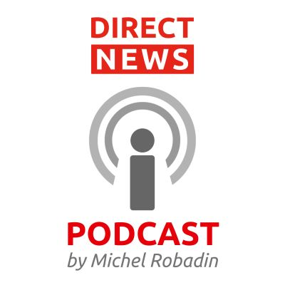 DIRECT NEWS PODCAST by Michel Robadin cover