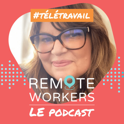 Image of the show Remote Workers - Le Podcast dédié au télétravail