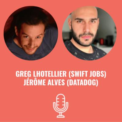 Jerome ALVES (Datadog) et Greg LHOTELLIER (Swiftjobs) - #S03EP16 cover