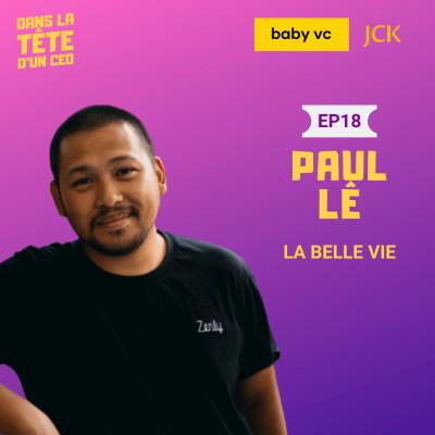 #18 Paul Lê (La Belle Vie) : Sur son parcours de la Mairie d'Évry à l'entrepreneuriat, les particularités de la GMS et autres cover