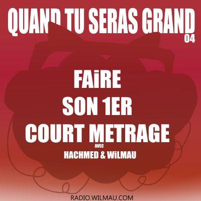 FAIRE SON 1ER COURT METRAGE avec Hachmed - QUAND TU SERAS GRAND cover