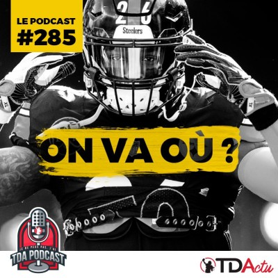 image TDA Podcast n°285 - Free agency NFL : on va où ???