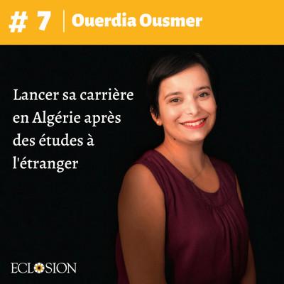 E#07 Lancer sa carrière en Algérie après des études à l'étranger, avec Ouerdia Ousmer cover