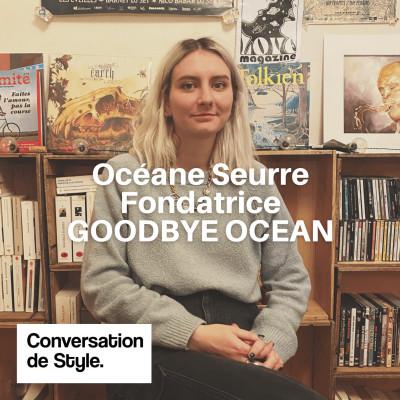 21 - Conversation avec Océane Seurre, Fondatrice de Goodbye Ocean cover