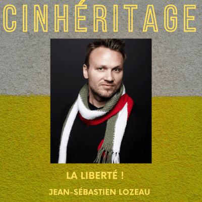 #24 – JEAN-SÉBASTIEN LOZEAU : LA LIBERTÉ ! cover