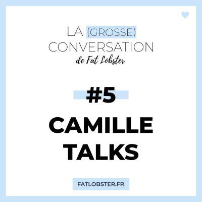 Camille Talks - Le plus beau des vêtements, c'est la confiance en soi cover