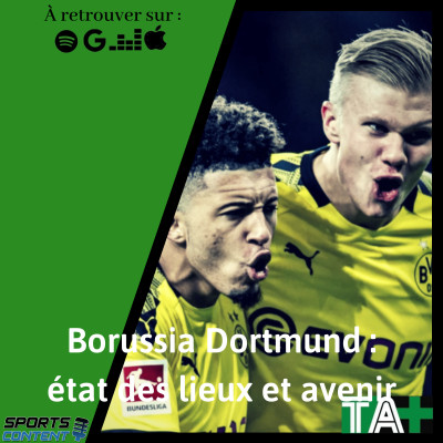 Temps Additionnel - Focus sur le Borussia Dortmund