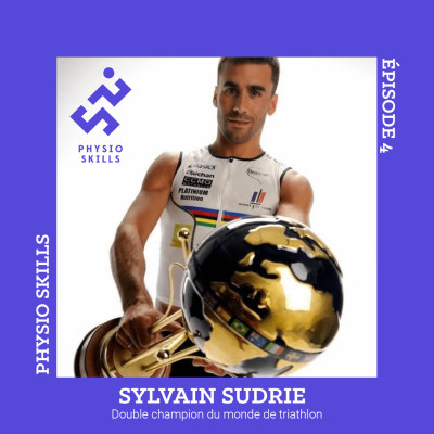 Physio Skills - Episode 4 : Sylvain Sudrie, double champion du monde de triathlon. cover