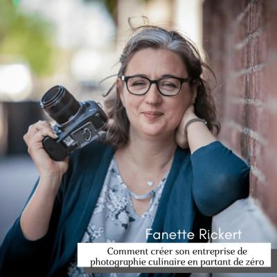 #22 Comment créer son entreprise de photographie culinaire en partant de zéro avec Fanette Rickert cover