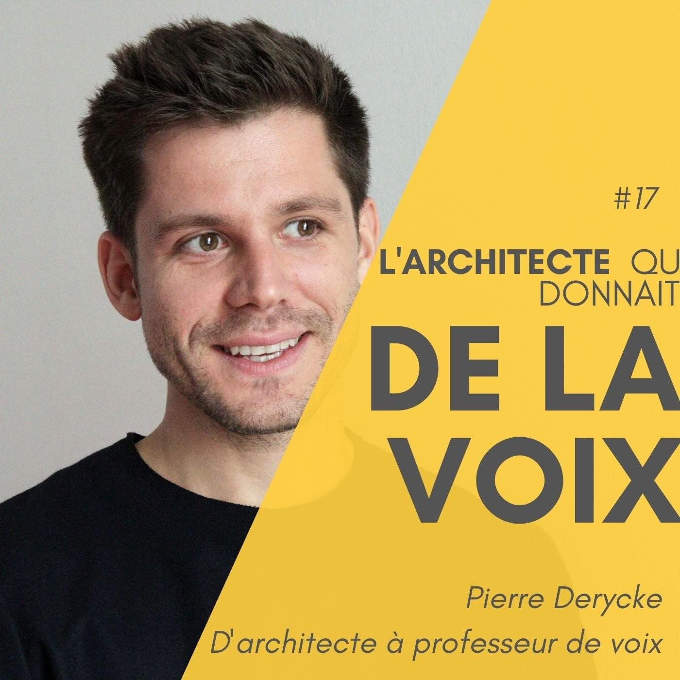 #17 L'architecte qui donnait de la Voix