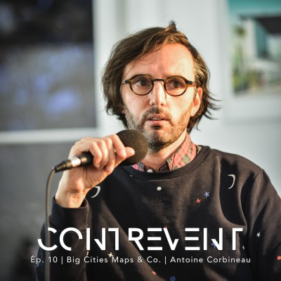 #10 Life On Maps - Antoine Corbineau - Vivre de son art et travailler avec les plus grandes marques mondiales - Nantes cover