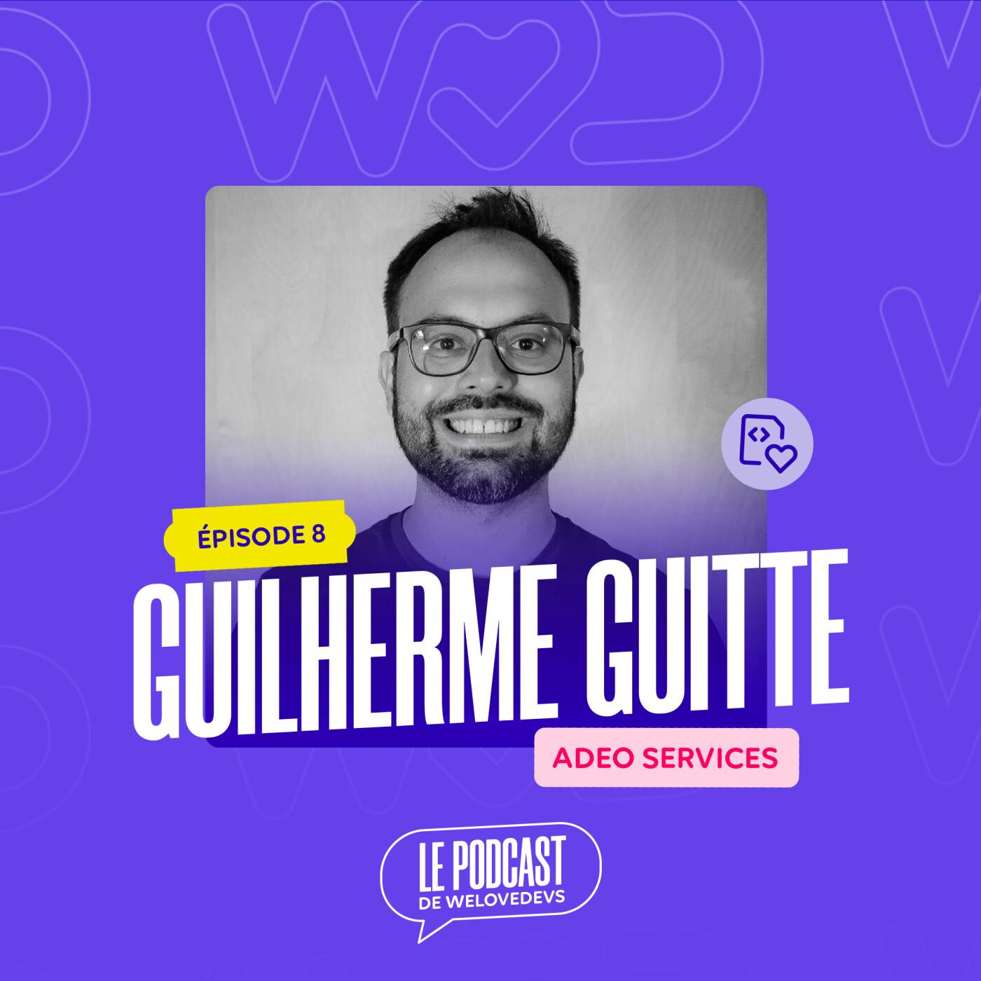 #8 - Guilherme Guitte (Adeo Services) - L'important c'est la proximité avec le client et ce que je vais livrer au fond