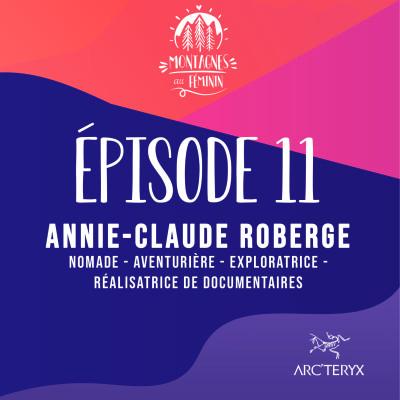 Annie-Claude Roberge - Nomade / Aventurière / Exploratrice / Réalisatrice de documentaire cover
